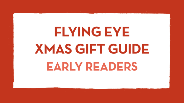 Flying Eye Gift Guide: Early Readers
