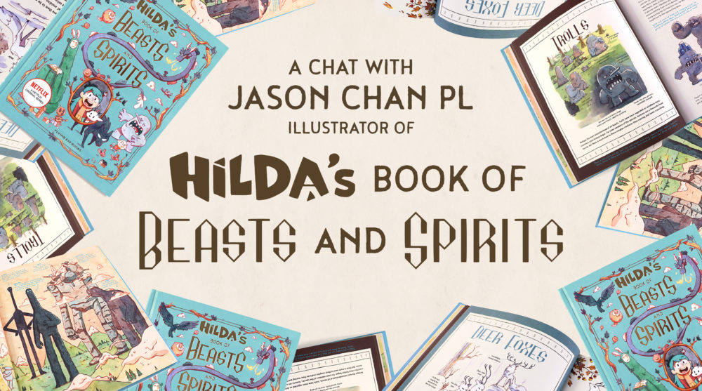 Jason Chan P.L on Hilda's Book of Beasts and Spirits