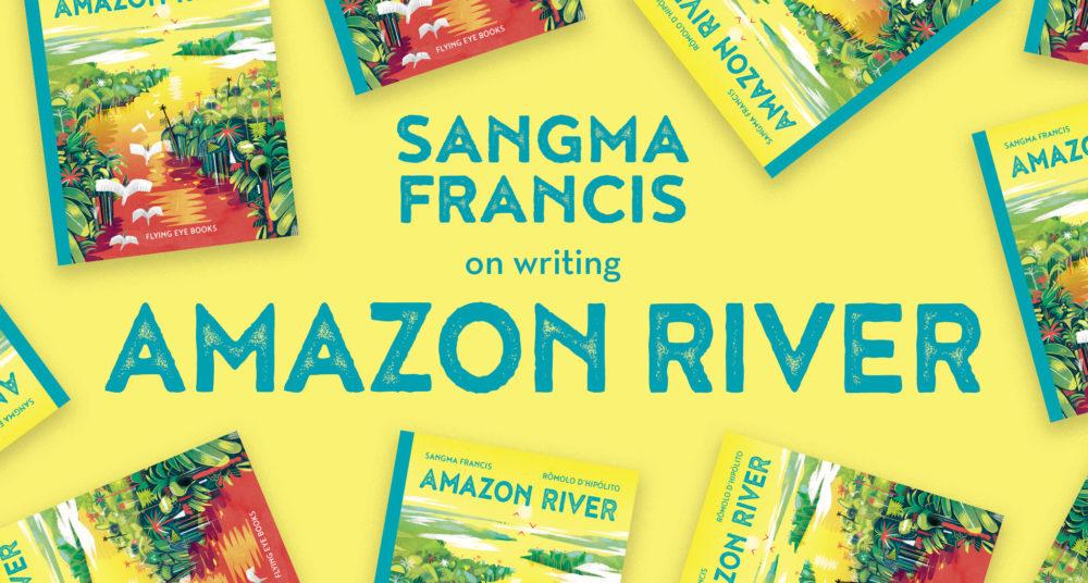 Sangma Francis on writing Amazon River