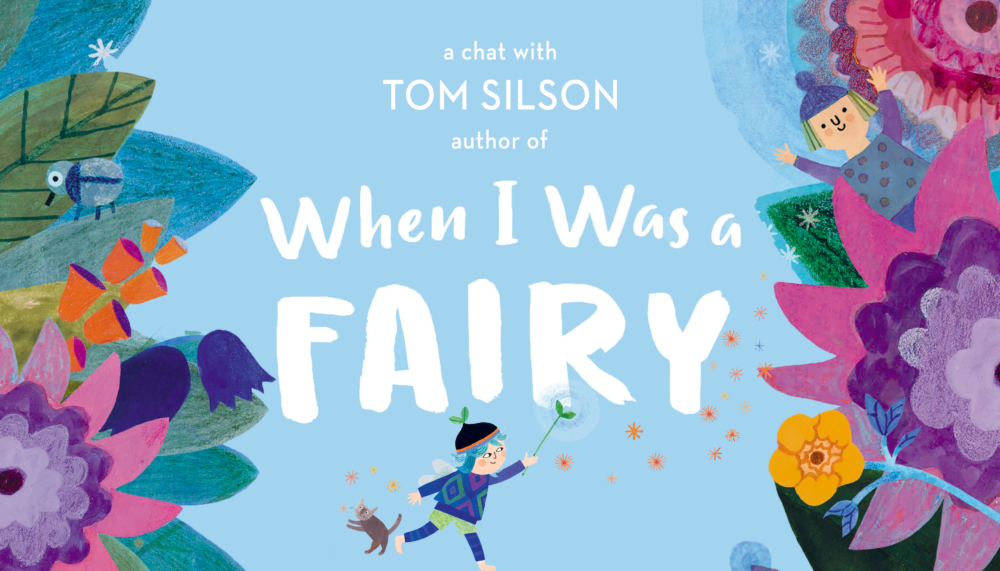 Tom Silson on When I Was a Fairy